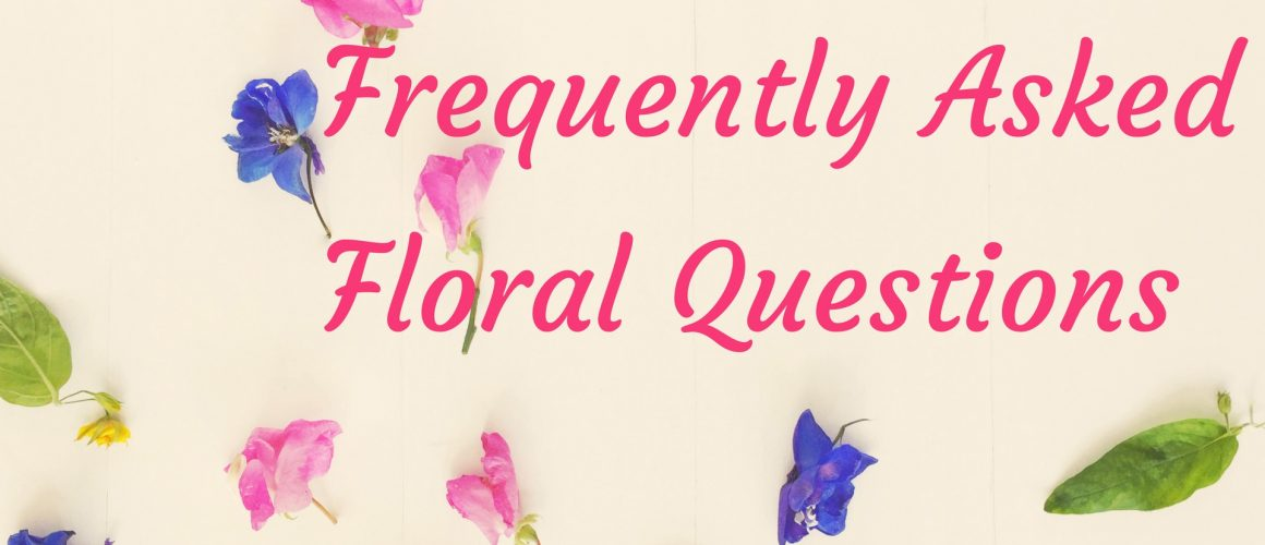 frequently asked floral questions