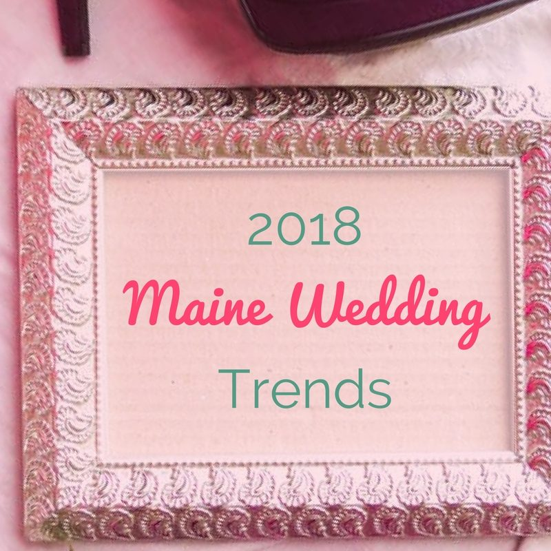 2018 Maine Wedding Trends